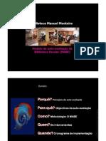 O processo de implementação da auto-avaliação da Biblioteca Manuel Monteiro