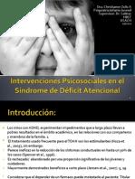 Intervenciones psicosociales en el Sindrome de Déficit Atencional FINAL.pptx