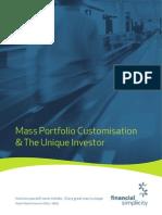 Mass Portfolio Customisationa and the Unique Investor