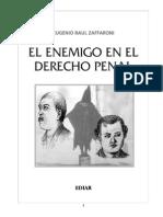 Eugenio Raul Zaffaroni - El enemigo en el derecho penal.pdf