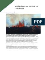 Por qué a los islandeses les fascinan las erupciones volcánicas.docx