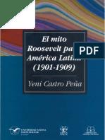 El mito Roosevelt para América Latina, 1901-1909 - Yeni Castro Peña.pdf