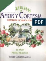 Cartulinas de Amor y Cortesia-Historia de la tarjeta postal-10 años Museo Siglo XIX_Fondo Cultural Cafetero.pdf