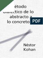 KOHAN NESTOR. El Metodo Dialectico de lo abstracto a lo concreto.pdf