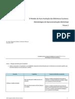 O Modelo de Auto-Avaliação das Bibliotecas Escolares - Metodologias de Operacionalização -  Workshop - Fórum 2