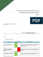O Modelo de Auto-Avaliação das Bibliotecas Escolares - Metodologias de Operacionalização -  Workshop - Fórum 1