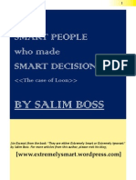 Smart People, Smart Decision, The Case of Loon