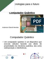 slides-aplicativoscomputacionais-computadorquântico-Anderson.odp