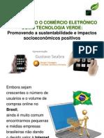 Enxergando O Comércio Eletrônico Como Tecnologia Verde_GustavoSeabra_APRESENTAÇÃO_01.pdf