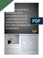 Situación actual de la aplicación de la mercadotecnia en la comercialización de música clásica en la Zona Metropolitana de Guadalajara (México).