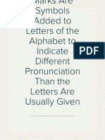 Diacritical Marks Are Symbols Added to Letters of the Alphabet to Indicate Different Pronunciation Than the Letters Are Usually Given