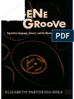 Elizabeth Parthenia Shea How the Gene Got Its Groove_ Figurative Language, Science, and the Rhetoric of the Real  2008.pdf