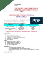 Cimentul Fosfat de Zinc, Cim Silico Fosfat, ZOE, EBA, PCZ, Cimenturi Acrilice, Ionomere de Sticla,