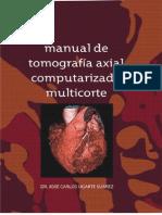 Manual de tomografía axial computarizada multicorte 3ra Ed - José Carlos Ugarte Suárez.pdf