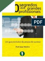 10-Segredos-dos-Grandes-Profissionais-Prof.-Isaac-Martins.pdf