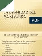 LA DIGNIDAD DEL MORIBUNDO.pptx