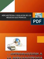 MERCADOTECNIA Y EVOLUCION DE LOS NEGOCIOS ELECTRONICOS1.pptx