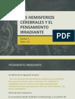 LOS HEMISFERIOS CEREBRALES Y EL PENSAMIENTO IRRADIANTE.pptx