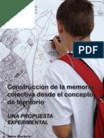 Construcción de la memoria colectiva desde el concepto de territorio. Una propuesta experimental.