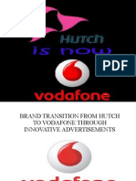 Brand Transition From Hutch to Vodafone Through Innovative Advertisements
