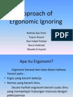 Approach of Ergonomic Ignoring