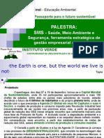 SMS - Saúde, Meio Ambiente e Segurança