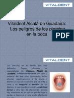 Vitaldent Alcalá de Guadaira Los peligros de los piercing en la boca (2).pptx