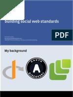 Building Social Web Standards - 2009 W3C Plenary