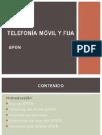 Telefonía Móvil y Fija - GPON.pptx