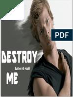 Destroy me (libro 1.5)