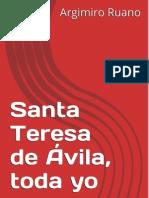 Santa Teresa de Ávila, Toda Yo