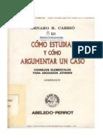 COMO ESTUDIAR Y COMO ARGUMENTAR UN CASO (GENARO CARRIO).doc