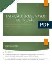 HST – CALDEIRAS E VASOS DE PRESSÃO.pptx