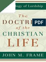 John Frame Doctrine of the Christian Life (Excerpt)