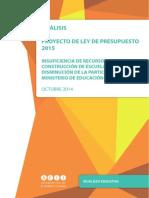 INFORME ACIJ Análisis del proyecto de ley de presupuesto 2015. Insuficiencia de recursos para la construcción de escuelas, y disminución de la participación del ministerio de educación