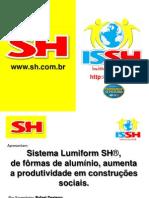 Paredes de Concreto - Fôrmas de Alumínio Sh-fôrmas