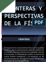 FRONTERAS Y PERSPECTIVAS DE LA FÍSICA.pptx