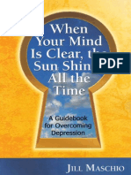 When Your Mind Is Clear, the Sun Shines All the Time - A Guidebook for Overcoming Depression.pdf