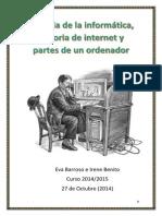 HISTORIA DE INTERNET, HISTORIA DE LA INFORMÁTICA Y PARTES DE UN  ORDENADOR.