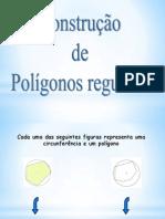 POLÍGONOS REGULARES CONSTRUÇÕES NA CIRCUNFERÊNCIA.ppt