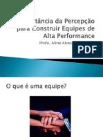 A1-3-_A_Importancia_da_Percepcao_para_Construir_Equipes.ppt