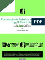 formatacaodetrabalhosacademicoscomsoftwarelivrelibreoffice-130709011159-phpapp02.ppt