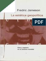 Jameson Fredric - La Estetica Geopolitica - Cine Y Espacio En El Sistema Mundial.pdf