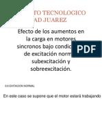 Efecto de los aumentos en la carga en motores sincronos bajo condiciones de excitación normal, subexcitación y sobreexcitación..pptx
