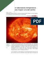 Obtienen en Laboratorio Temperatura 100 Mil Veces Mayor a La Del Centro Del Sol