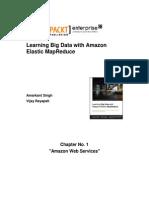 9781782173434_Learning_Big_Data_with_Amazon_Elastic_MapReduce_Sample_Chapter