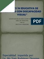 Atención Educativa de Alumnos Con Discapacidad Visual