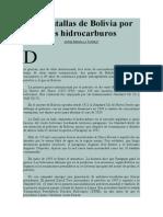 Las Batallas de Bolivia Por Sus Hidrocarburos Excelente Historia de Petroleo