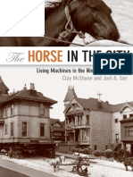 (Animals, History, Culture) Clay McShane, Joel Tarr, Harriet Ritvo-The Horse in the City_ Living Machines in the Nineteenth Century-Johns Hopkins University Press (2007)