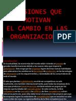 Presiones Que Motivan El Cambio en Las Organizaciones